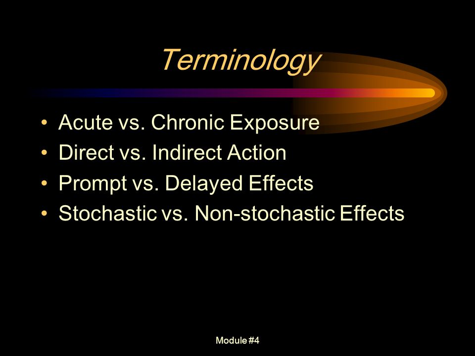 Terminology Acute vs. Chronic Exposure Direct vs. Indirect Action