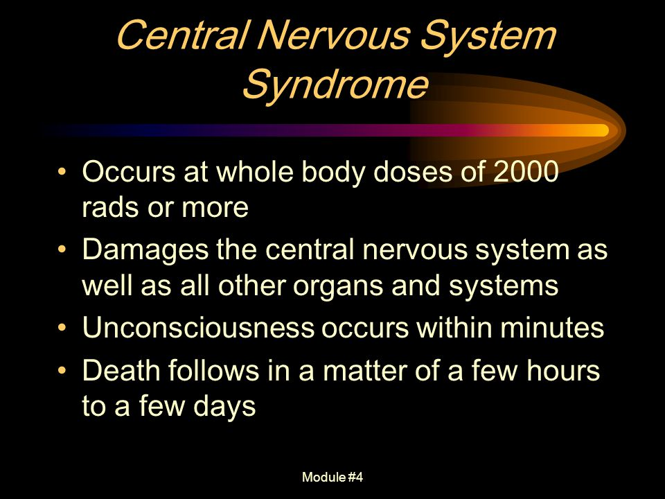 Central Nervous System Syndrome