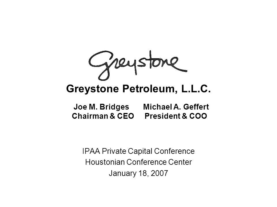 Greystone Petroleum, L. L. C. Joe M. Bridges Michael A
