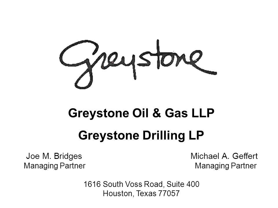Greystone Oil & Gas LLP Greystone Drilling LP