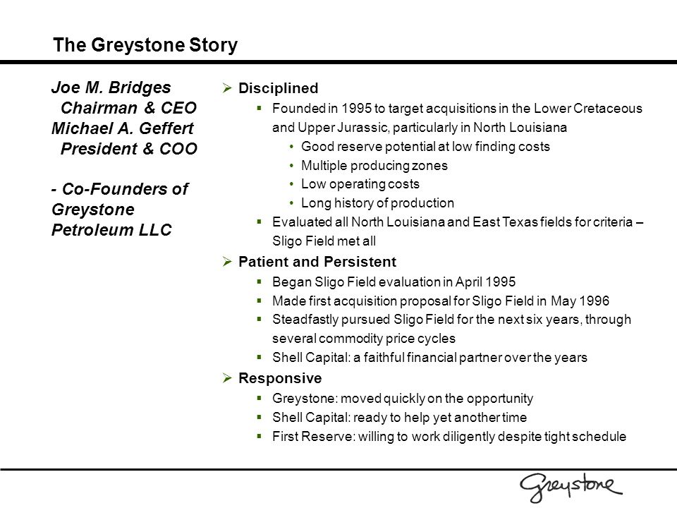 The Greystone Story Joe M. Bridges Chairman & CEO Michael A. Geffert