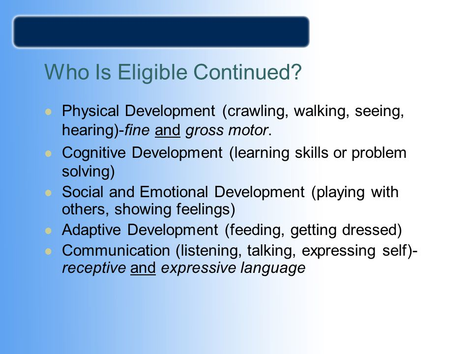 Who Is Eligible Continued