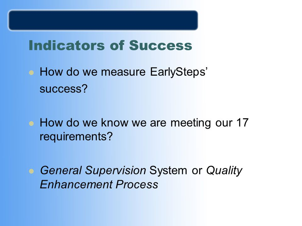 Indicators of Success How do we measure EarlySteps' success