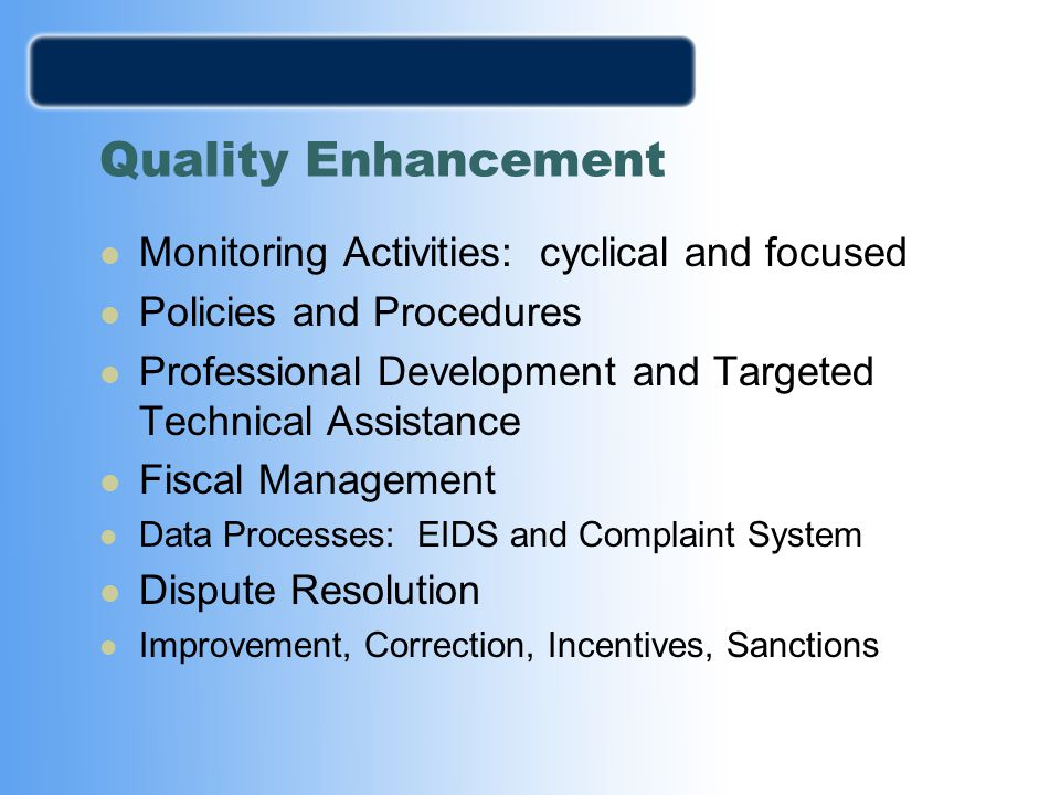 Quality Enhancement Monitoring Activities: cyclical and focused