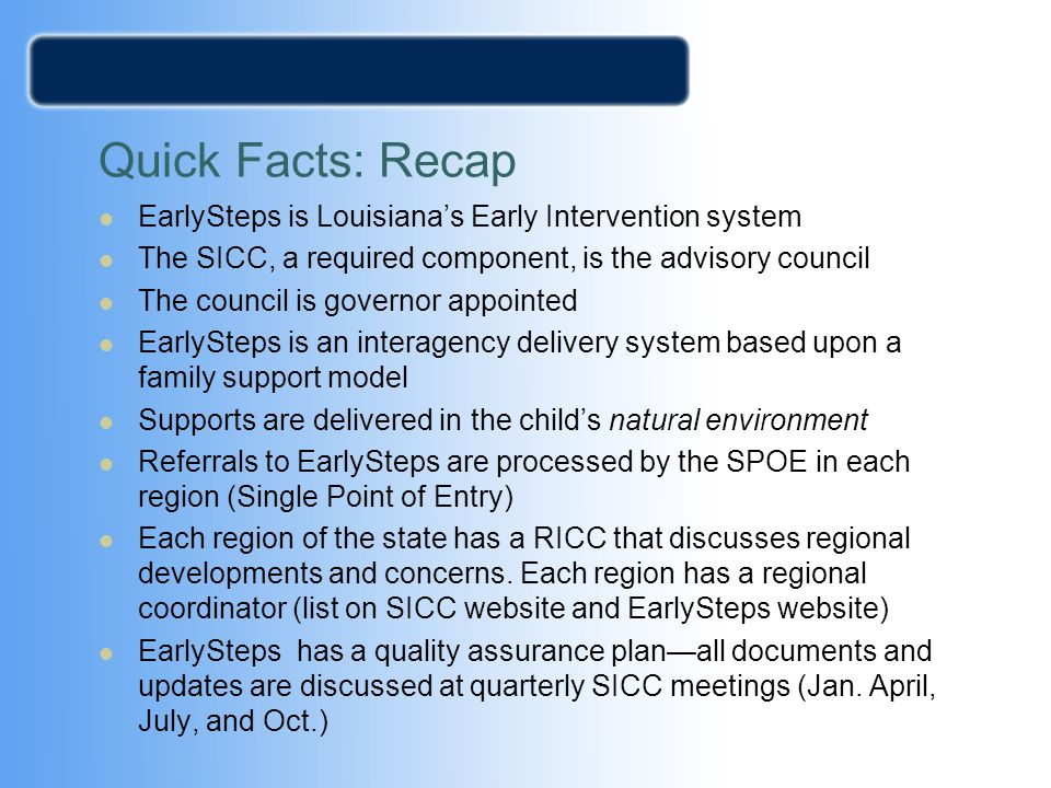 Quick Facts: Recap EarlySteps is Louisiana's Early Intervention system