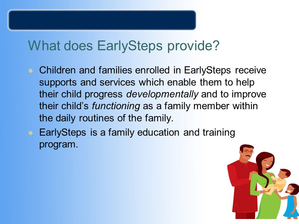 What does EarlySteps provide