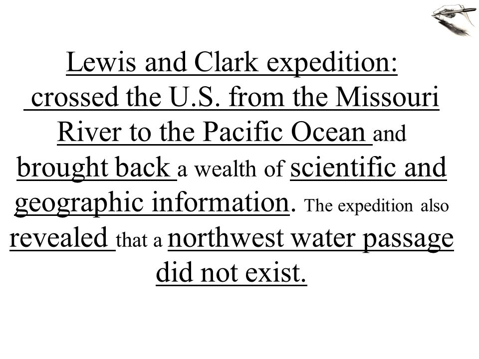 Lewis and Clark expedition: crossed the U. S