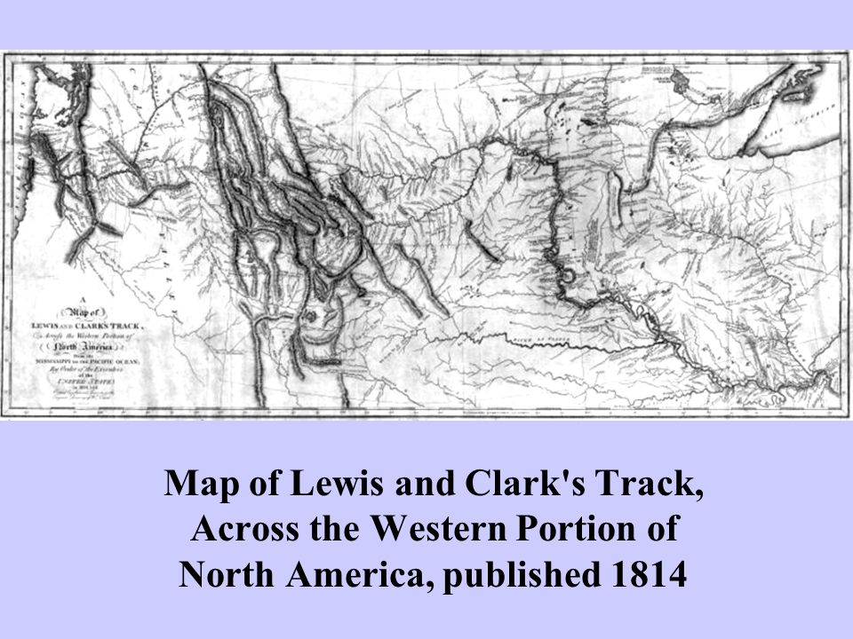 Map of Lewis and Clark s Track, Across the Western Portion of North America, published 1814