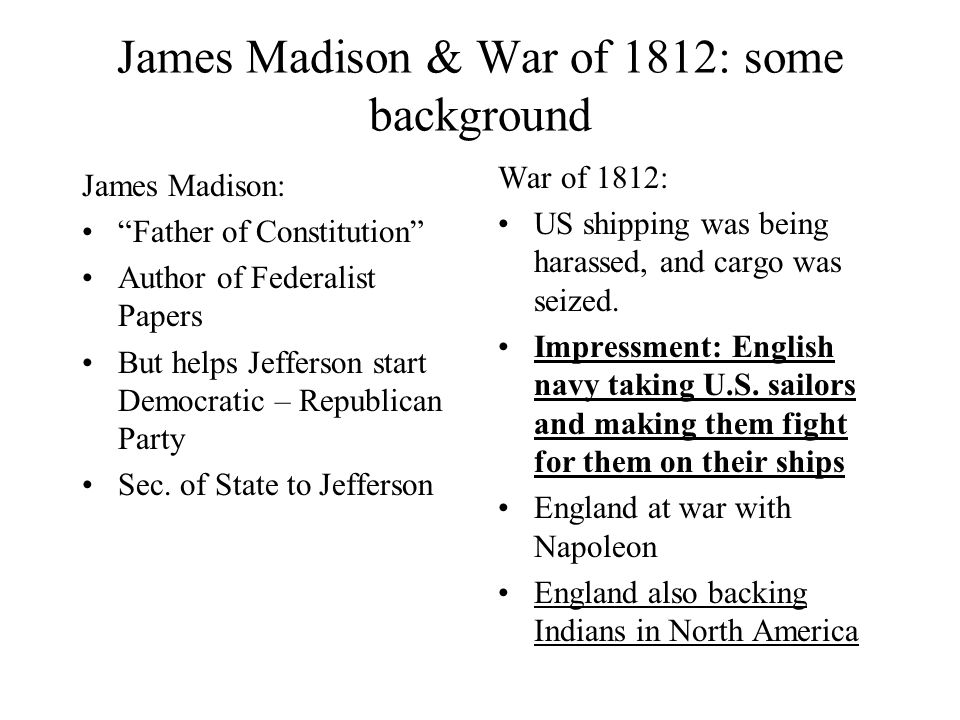 James Madison & War of 1812: some background