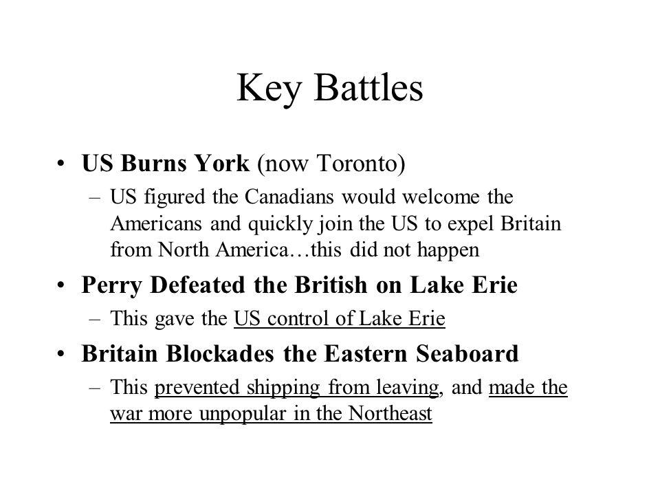 Key Battles US Burns York (now Toronto)