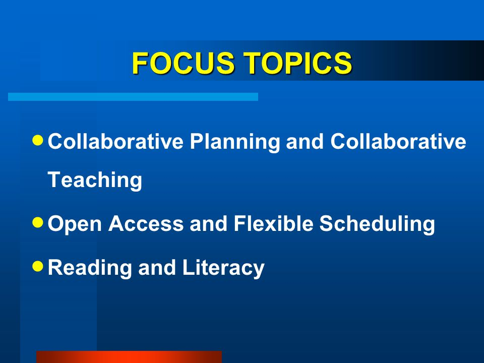 FOCUS TOPICS Collaborative Planning and Collaborative Teaching