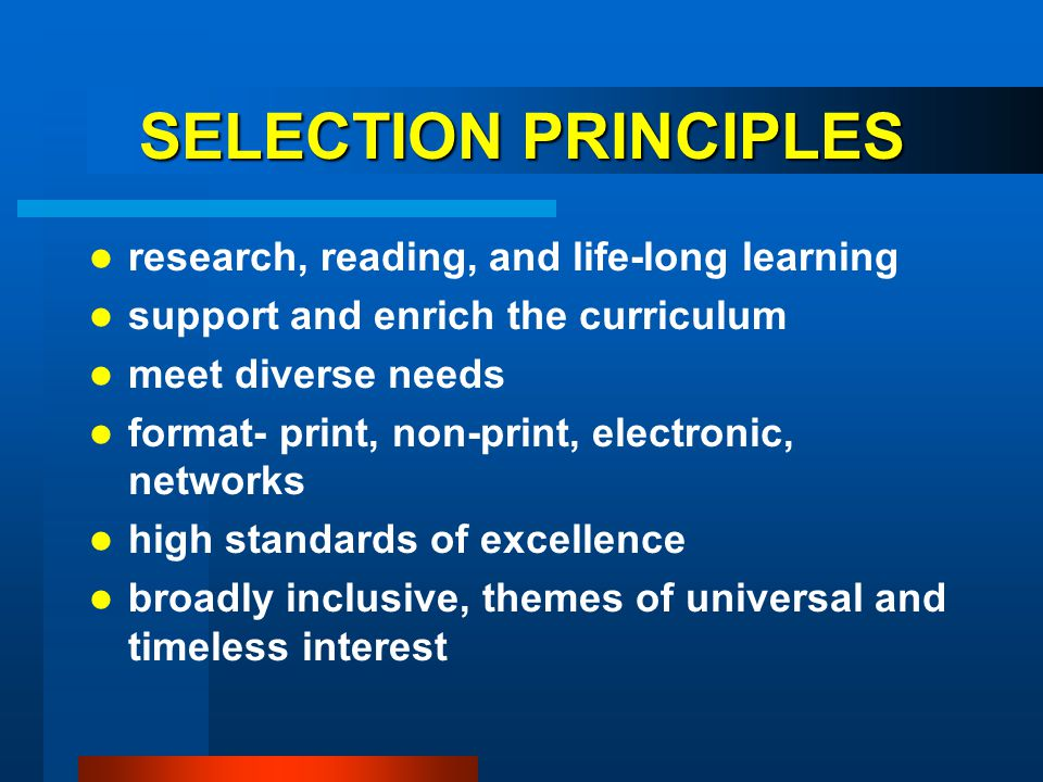 SELECTION PRINCIPLES research, reading, and life-long learning