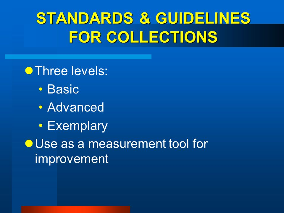 STANDARDS & GUIDELINES FOR COLLECTIONS