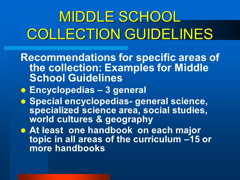 MIDDLE SCHOOL COLLECTION GUIDELINES