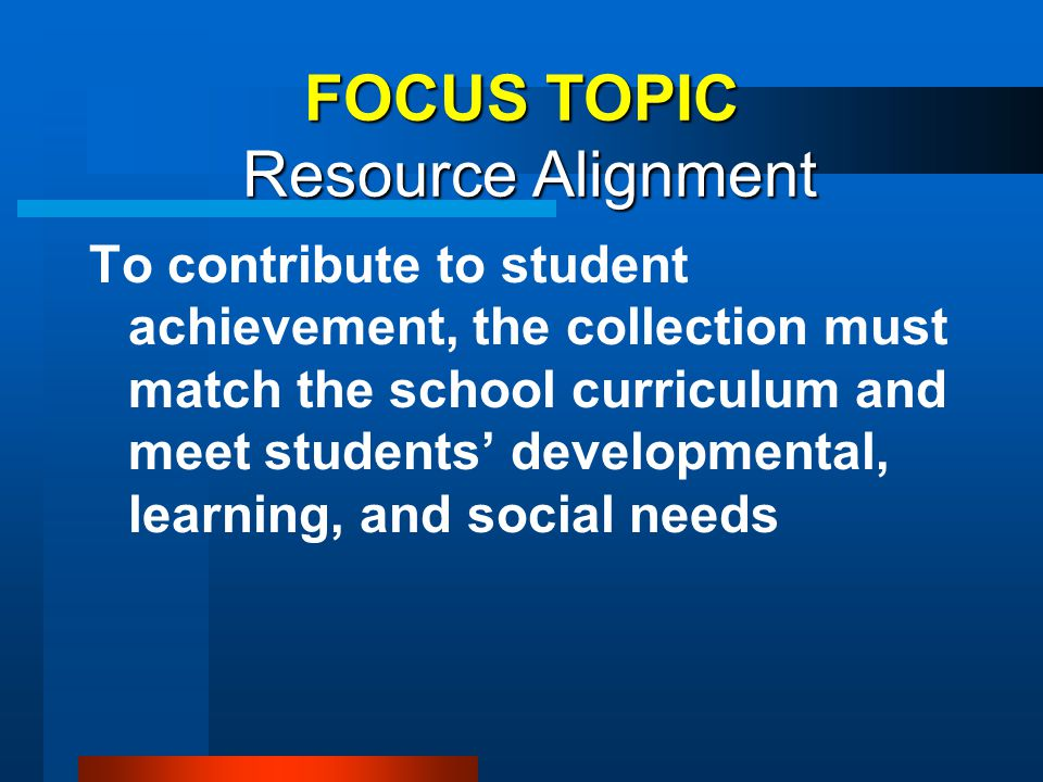 FOCUS TOPIC Resource Alignment