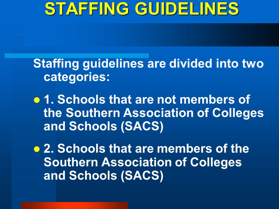 STAFFING GUIDELINES Staffing guidelines are divided into two categories: