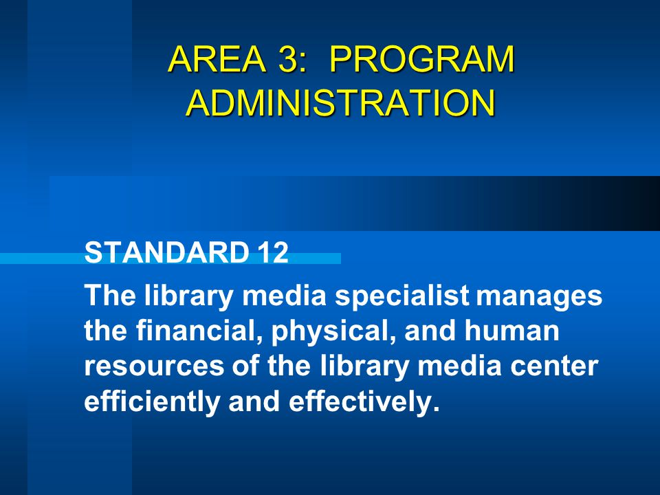 AREA 3: PROGRAM ADMINISTRATION