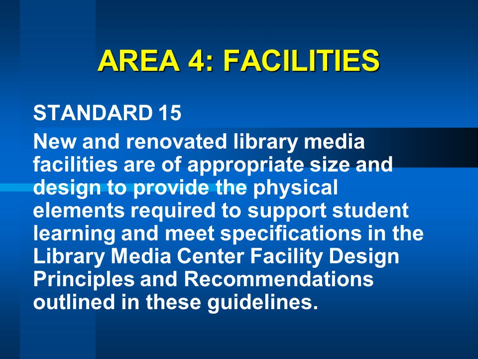 AREA 4: FACILITIES STANDARD 15