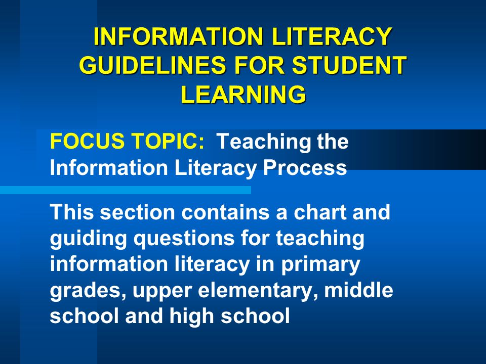 INFORMATION LITERACY GUIDELINES FOR STUDENT LEARNING
