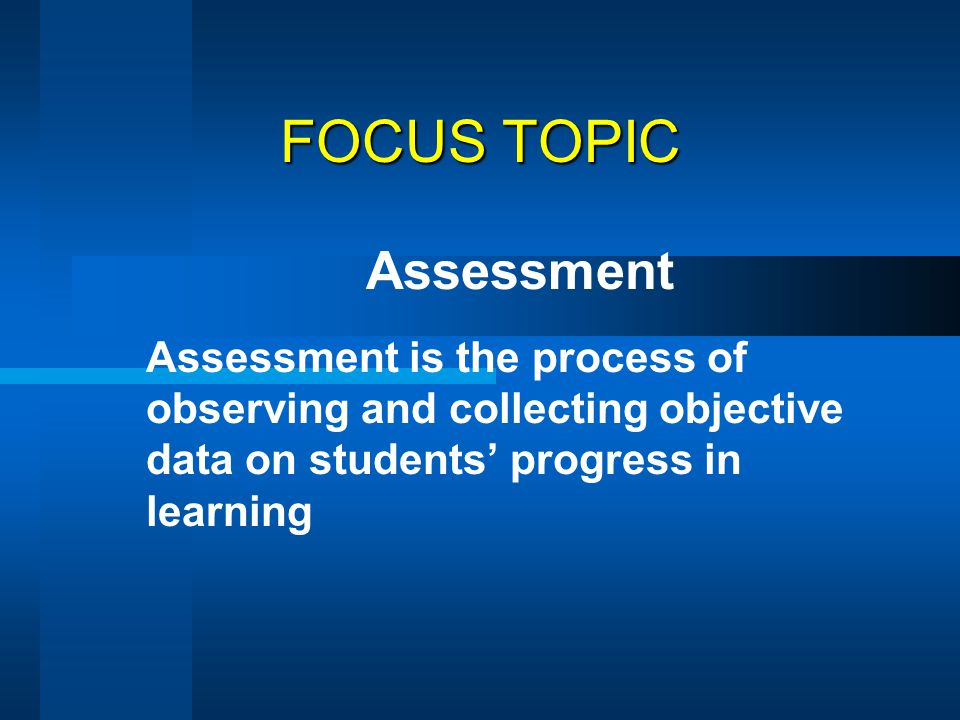 FOCUS TOPIC Assessment