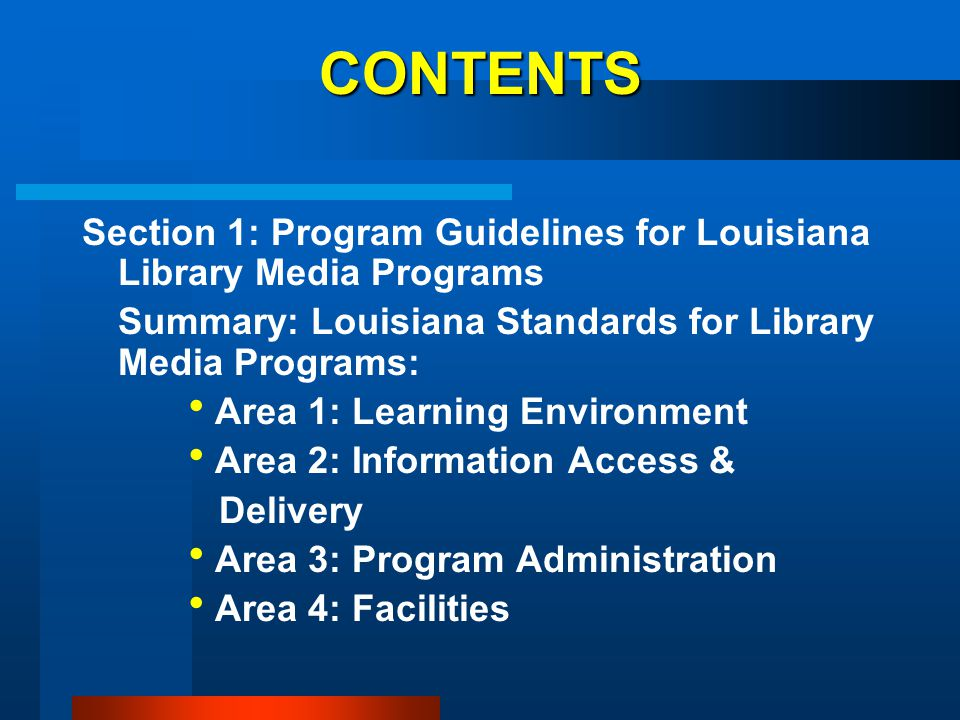 CONTENTS Section 1: Program Guidelines for Louisiana Library Media Programs Summary: Louisiana Standards for Library Media Programs: