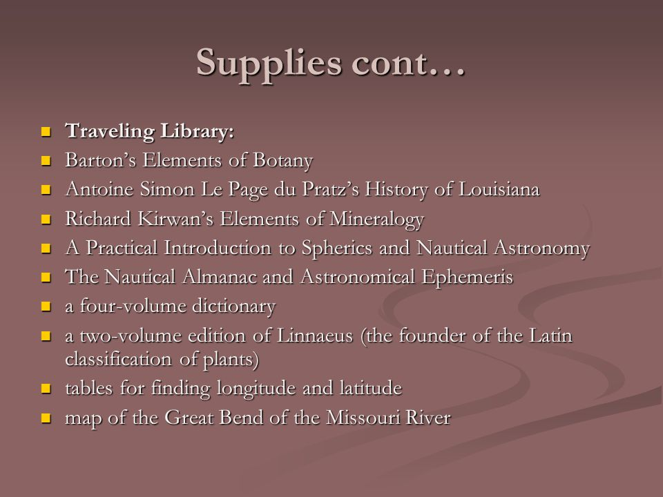 Supplies cont… Traveling Library: Barton's Elements of Botany
