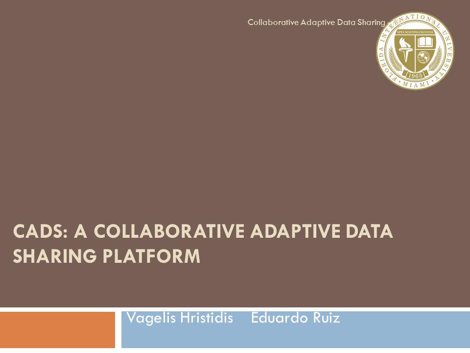 CADS: A Collaborative Adaptive Data Sharing Platform