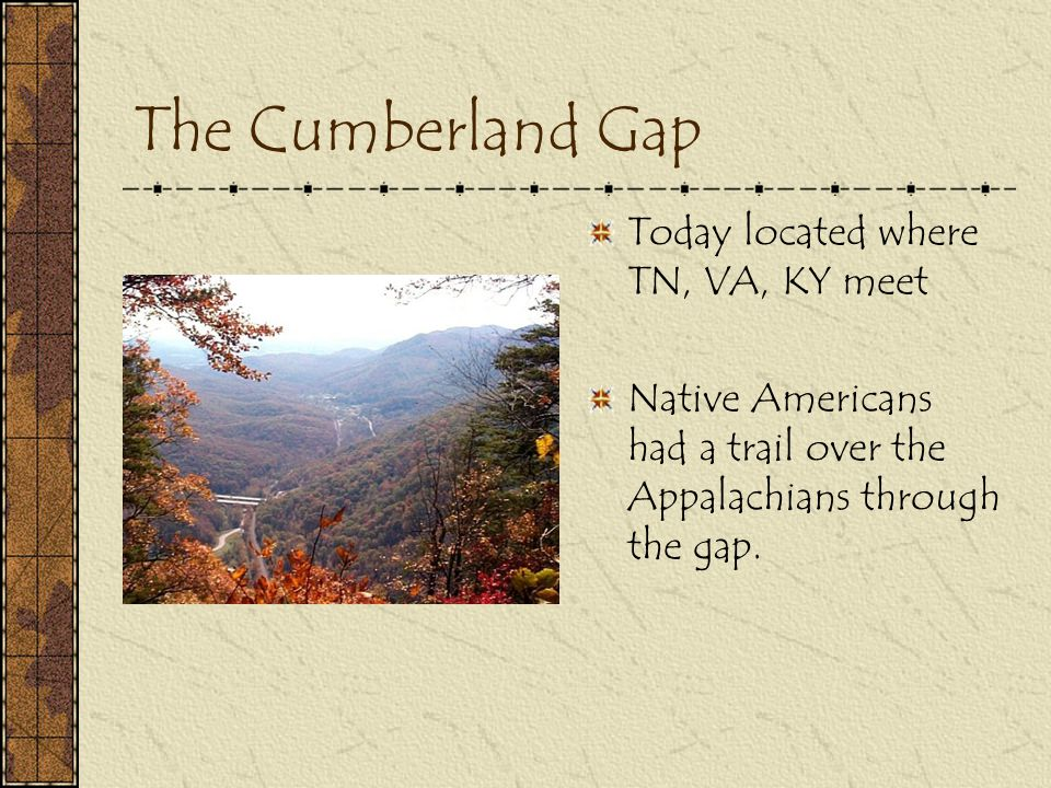 The Cumberland Gap Today located where TN, VA, KY meet