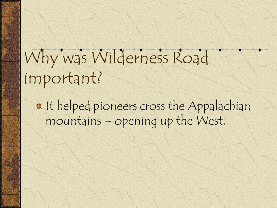 Why was Wilderness Road important