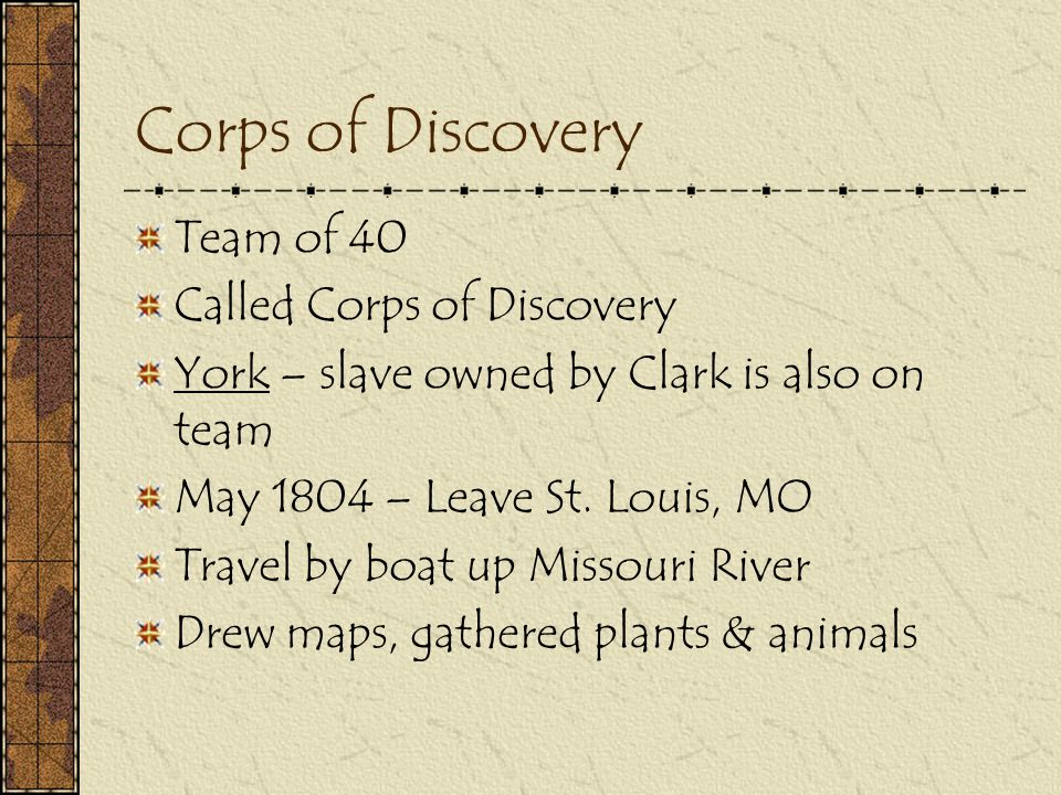 Corps of Discovery Team of 40 Called Corps of Discovery