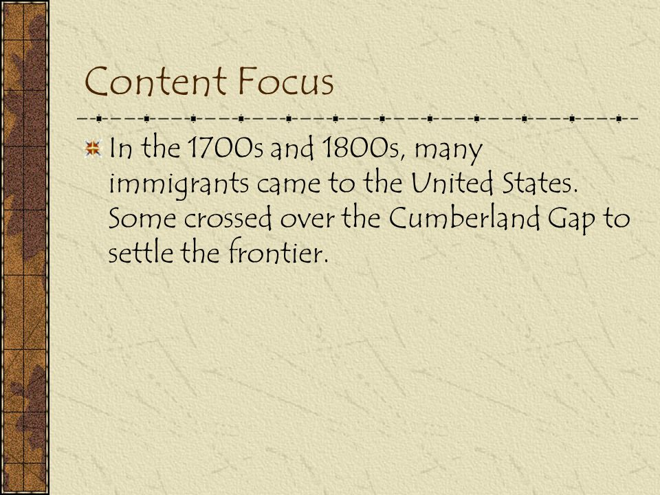Content Focus In the 1700s and 1800s, many immigrants came to the United States.