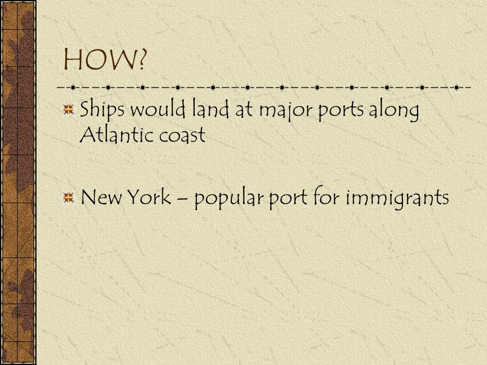 HOW Ships would land at major ports along Atlantic coast