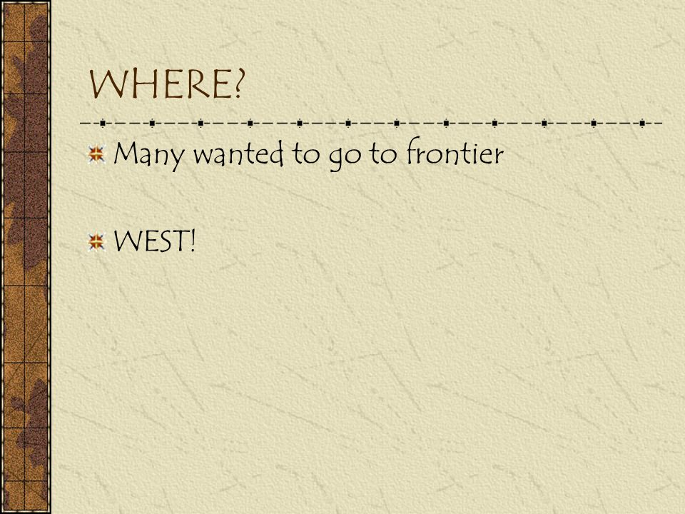 WHERE Many wanted to go to frontier WEST!