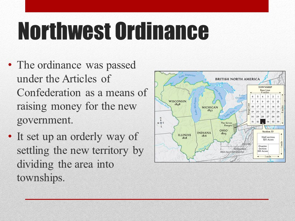 Northwest Ordinance The ordinance was passed under the Articles of Confederation as a means of raising money for the new government.