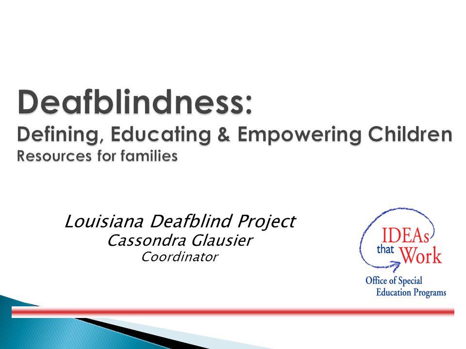 Louisiana Deafblind Project Cassondra Glausier Coordinator