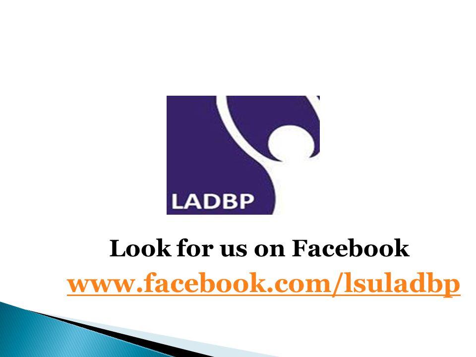 Look for us on Facebook www.facebook.com/lsuladbp