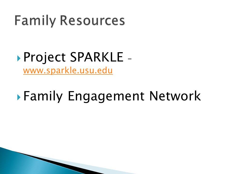 Family Resources Project SPARKLE – www.sparkle.usu.edu