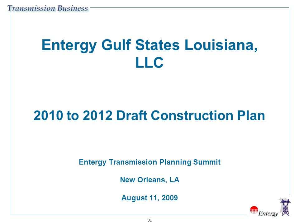 Entergy Transmission Planning Summit New Orleans, LA August 11, 2009