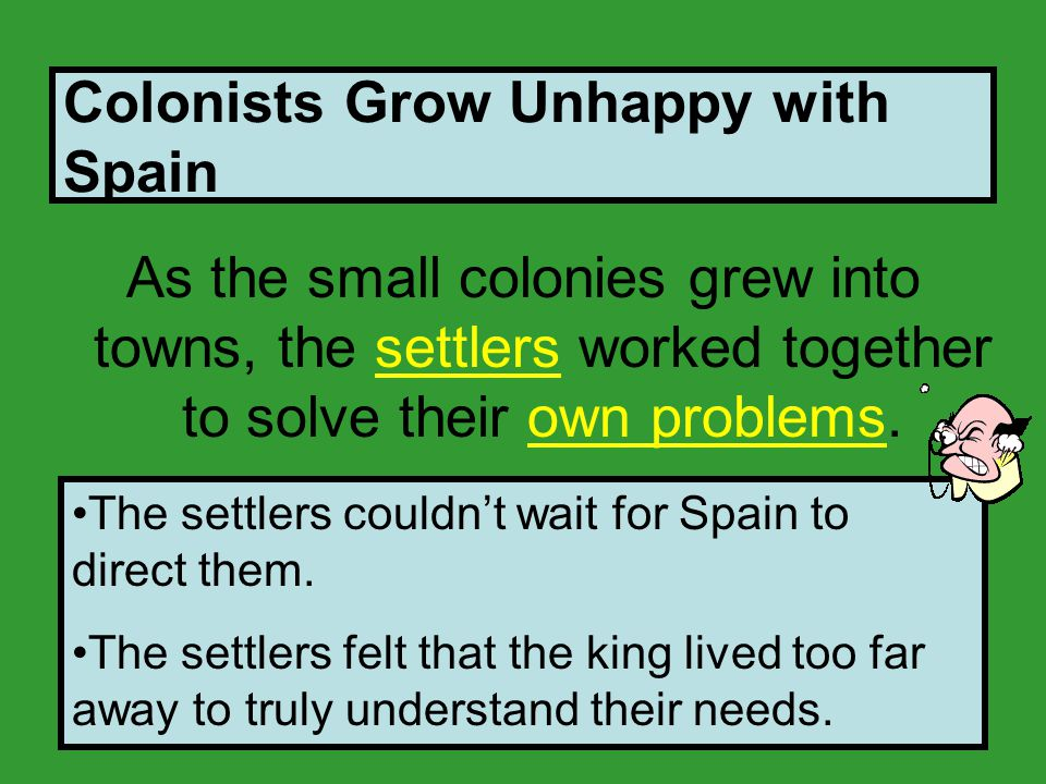 Colonists Grow Unhappy with Spain