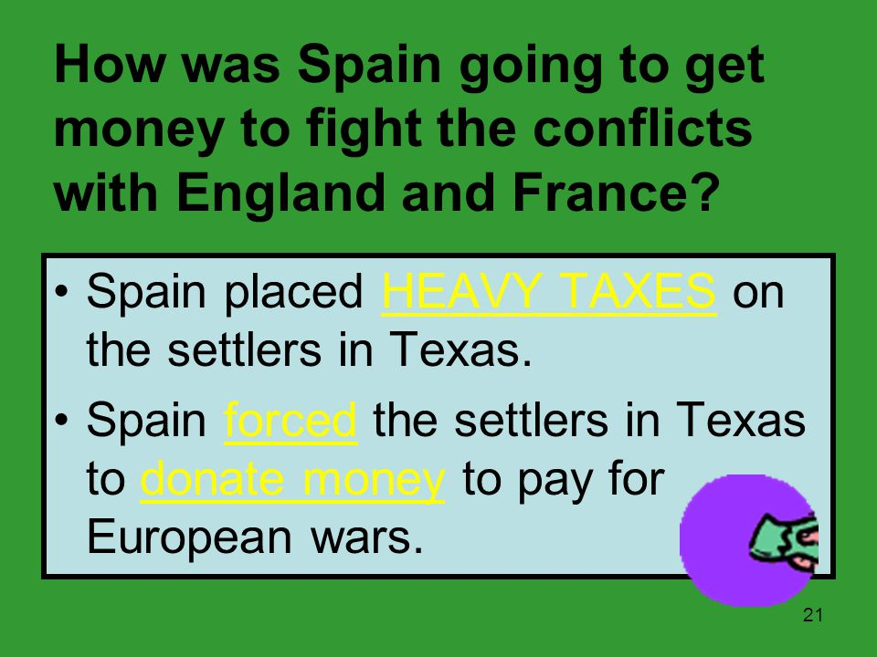 How was Spain going to get money to fight the conflicts with England and France