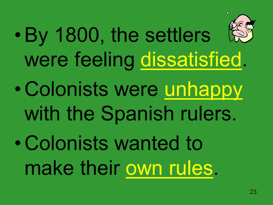 By 1800, the settlers were feeling dissatisfied.