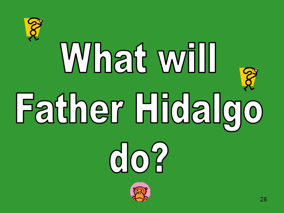 What will Father Hidalgo do