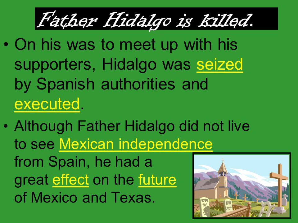 Father Hidalgo is killed.