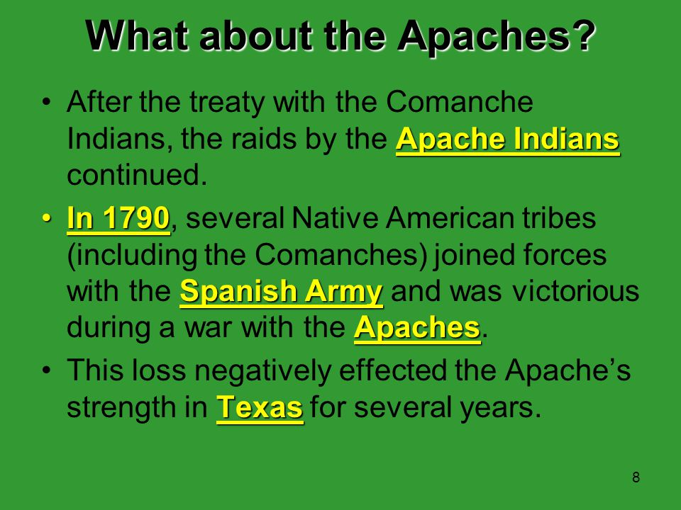 What about the Apaches After the treaty with the Comanche Indians, the raids by the Apache Indians continued.