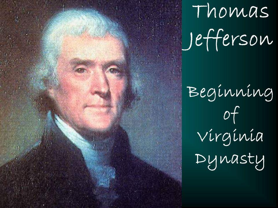 Thomas Jefferson Beginning of Virginia Dynasty