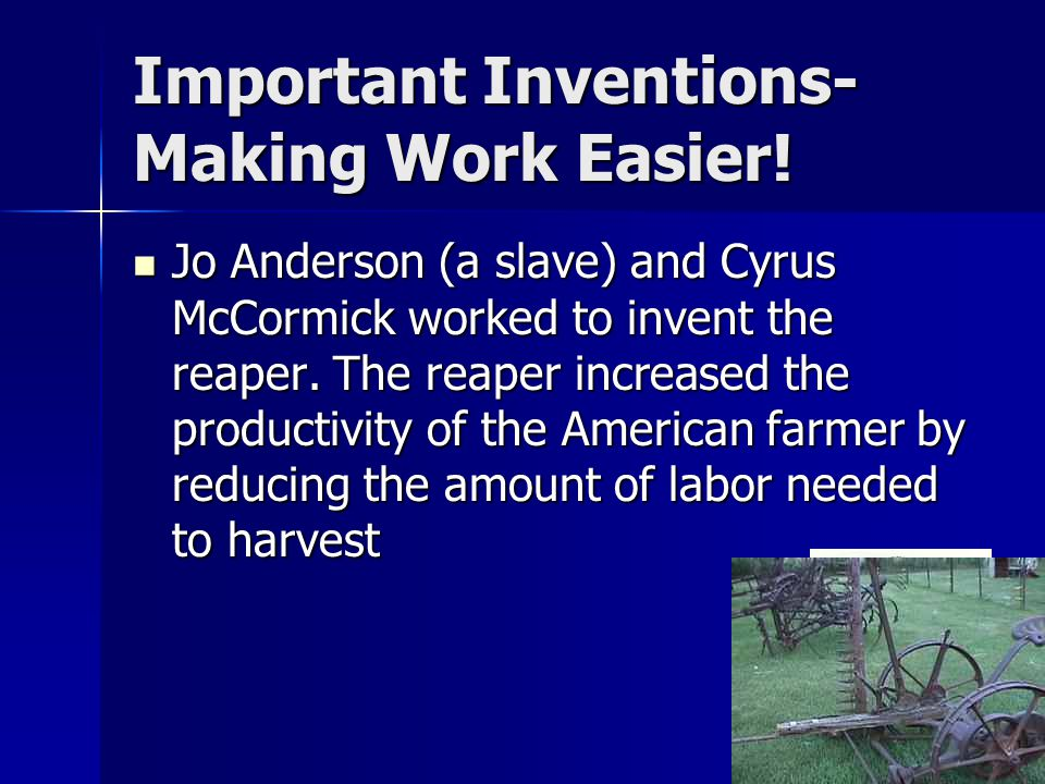 Important Inventions- Making Work Easier!