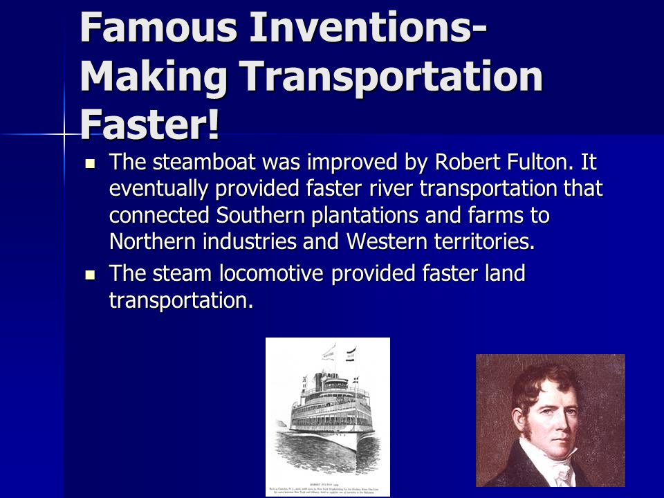 Famous Inventions- Making Transportation Faster!