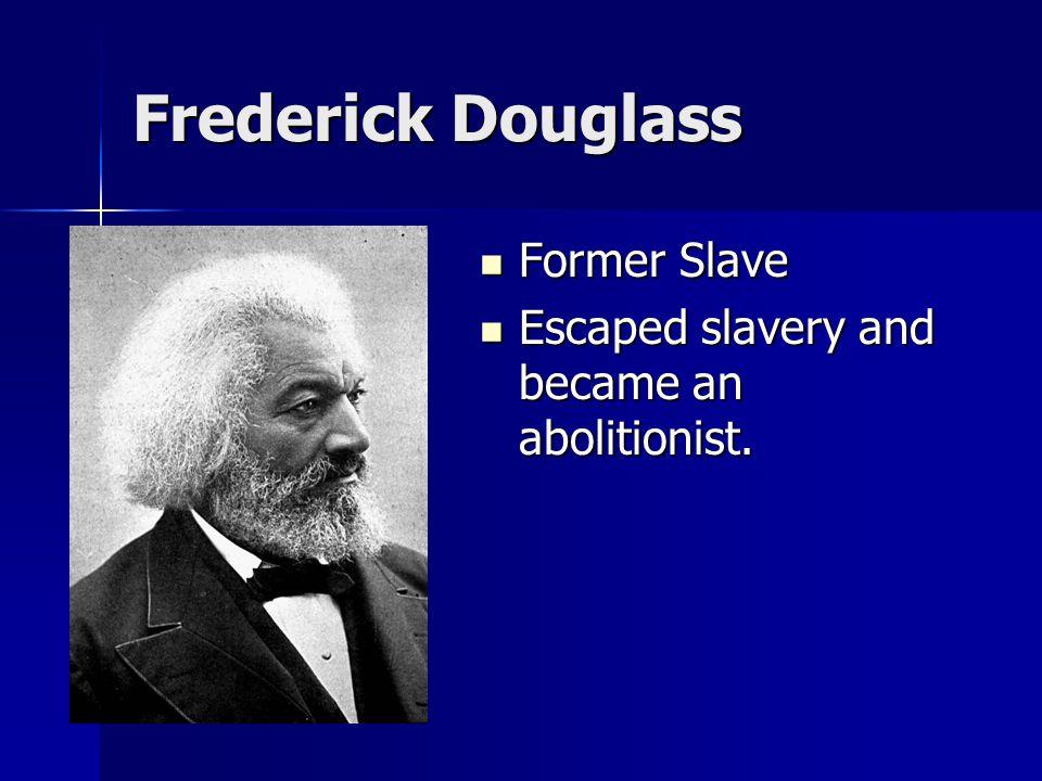 Frederick Douglass Former Slave