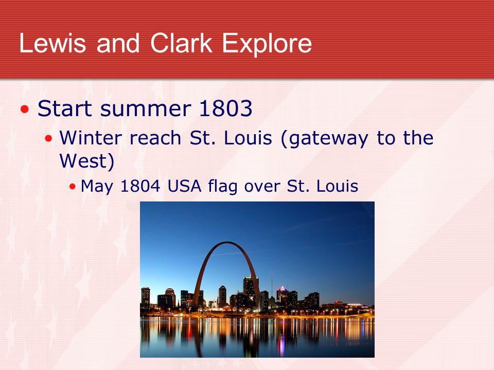 Lewis and Clark Explore