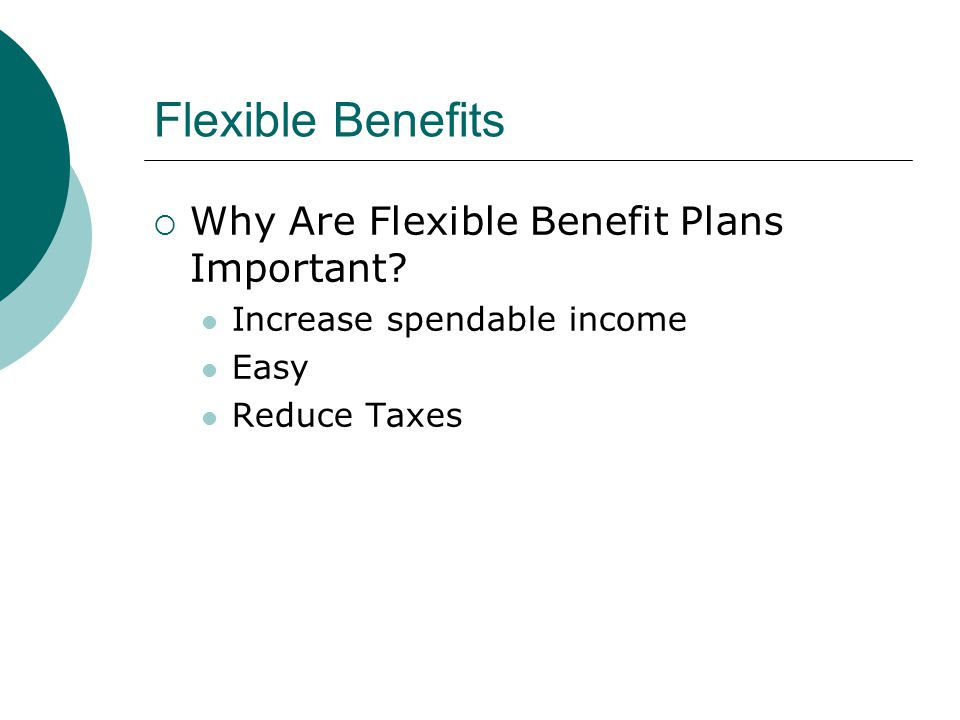 Flexible Benefits Why Are Flexible Benefit Plans Important